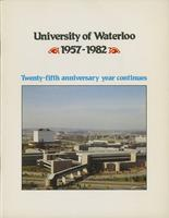 University of Waterloo 1957-1982: The Twenty-Fifth Anniversary Year Continues